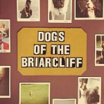 Poster of all the dogs that have visited Briarcliff